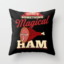 Magical Ham - Gift Throw Pillow