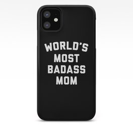 Badass Mom Funny Quote iPhone Case
