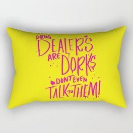 Drug Dealers Are Dorks Rectangular Pillow