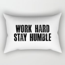 Work Hard Stay Humble Black and White Letterpress Poster Office Decor Tee Shirt Rectangular Pillow