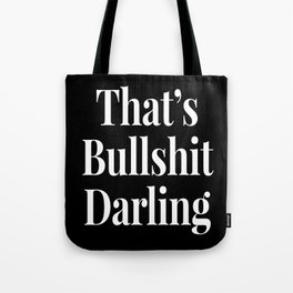 THAT'S BULLSHIT DARLING (Black & White) Tote Bag