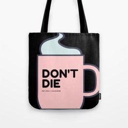 Don't Die | Motivational Mug Tote Bag