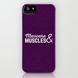Mascara & Muscles Gym Quote iPhone Case
