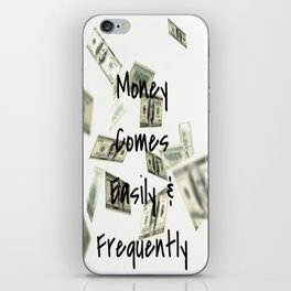 Money Comes Easily & Frequently (law of attraction affirmation) iPhone Skin