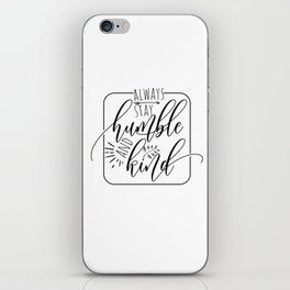 Always Stay Humble and Kind, free spirit, blessed, gifts for her, yoga design iPhone Skin