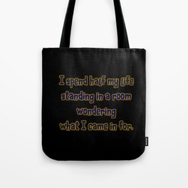 Funny One-Liner Forgetful Joke Tote Bag