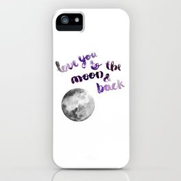 "PERIWINKLE ""LOVE YOU TO THE MOON AND BACK"" QUOTE + MOON iPhone Case"
