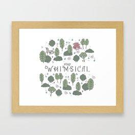 Stay Whimsical! Framed Art Print