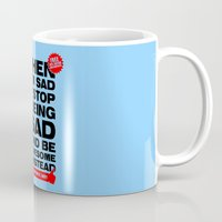 himym Mugs featuring When I am sad, I stop being sad and be awesome instead NEW by BomDesignz