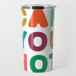 Can You Not Travel Mug