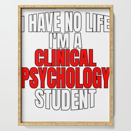Clinical Psychology Student Have No Life Mental Health Awareness Serving Tray