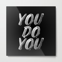 You Do You black and white monochrome typography poster design quote home wall bedroom decor Metal Print