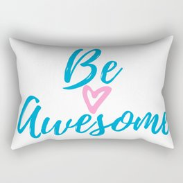 Be Awesome , Be yourself! Rectangular Pillow