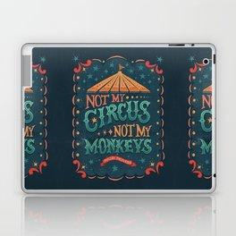 Not My Circus Not My Monkeys Laptop & iPad Skin