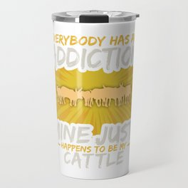 Cattle Addiction Funny Farm Animal Lover Travel Mug