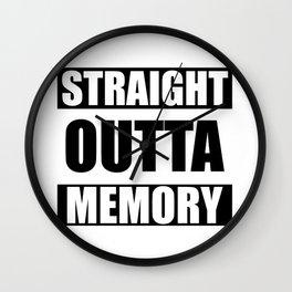 STRAIGHT OUTTA MEMORY Wall Clock