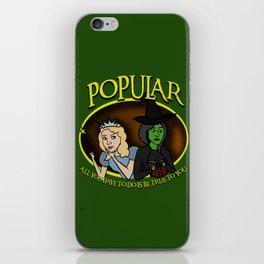 We're Gonna Make You Popular iPhone Skin
