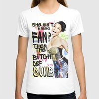 nicki T-shirts featuring She ain't a Nicki fan? by Society Apparel