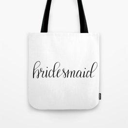 Bridesmaid Calligraphy Tote Bag