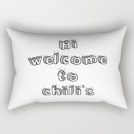 hi welcome to chili's Rectangular Pillow