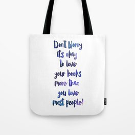 It's Okay to Love Your Books! Tote Bag