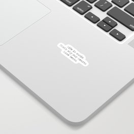 Life is music -quote Sticker
