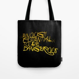 Enough Potential To Be Dangerous GOLDBLACK Tote Bag