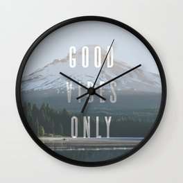 Good Vibes Only - Mt. Hood Wall Clock