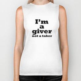 I'm a giver, not a taker Biker Tank