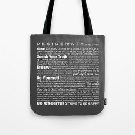Desiderata - White Text on Grey Background Tote Bag