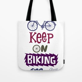 Keep On Riding On  Tote Bag