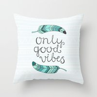 good vibes only Throw Pillows featuring Only good vibes by kondratya