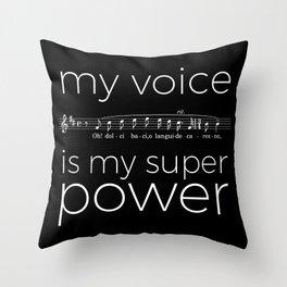 My voice is my super power (tenor, black version) Throw Pillow