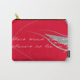 She's mad, but she's magic. Carry-All Pouch