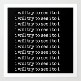 i will try to see i to i Art Print