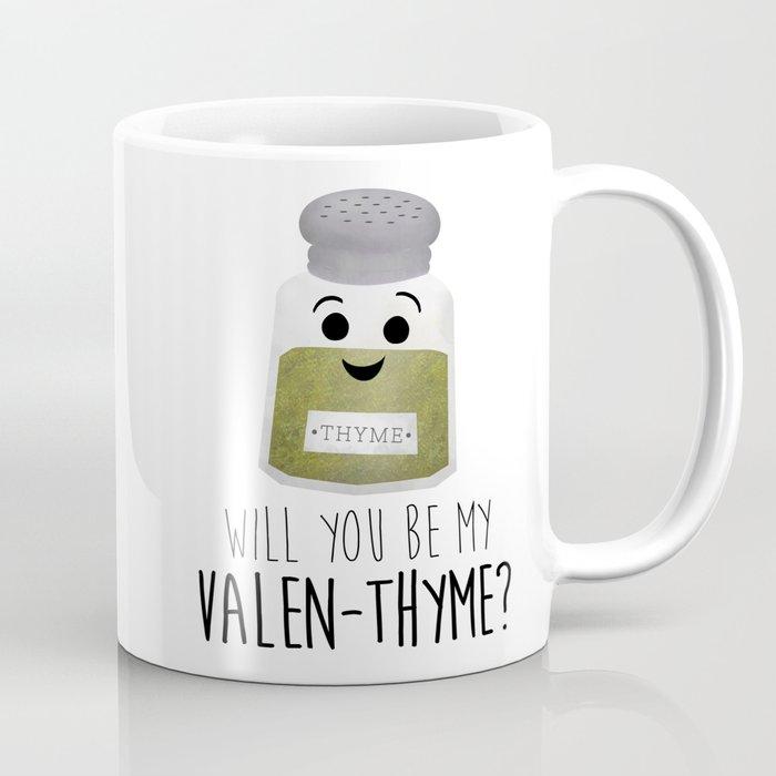 Will You Be My Valen-thyme? Coffee Mug