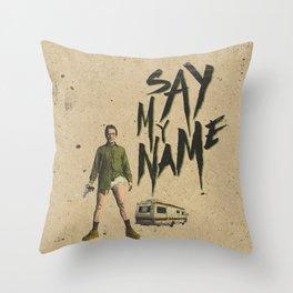 say my name Throw Pillow