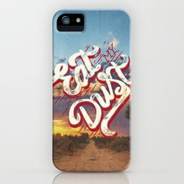 Eat My Dust iPhone Case