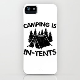 Camping is In-Tents! iPhone Case