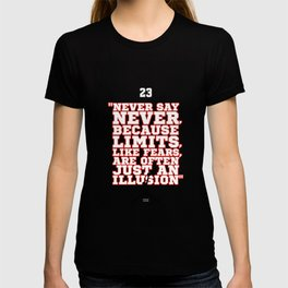 Lab No. 4 - Never Say Never, Because Limits Like Fears Sport Inspirational Quotes Poster T-shirt