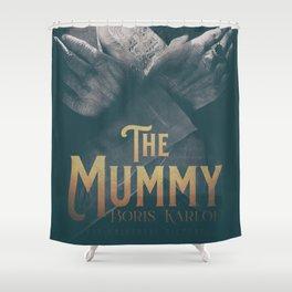 The Mummy, Boris Karloff, 1932 cult horror movie poster, vintage affiche Shower Curtain