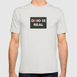 Ohio is Real T-shirt