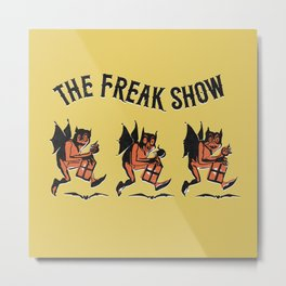 The Freak Show Metal Print