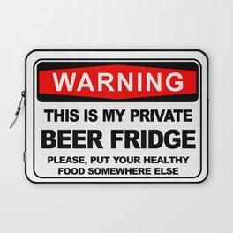 Warning, THIS IS MY PRIVATE BEER FRIDGE Laptop Sleeve