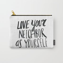 Love Your Neighbor Carry-All Pouch