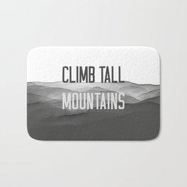 Climb Tall Mountains #inspirational Bath Mat