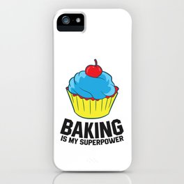 Baking Is My Superpower Cupcake Baking iPhone Case