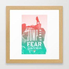 Jump First, Fear Later Framed Art Print