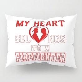 My heart belongs to a Firefighter Pillow Sham