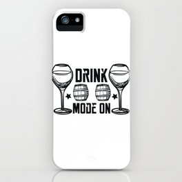 Drink Mode On Wine Fun 2020 iPhone Case